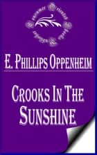 Crooks in the Sunshine ebook by E. Phillips Oppenheim