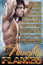 Naughty Flames - Eleven Fiery Romances ebook by Sabrina York,Suz deMello,Tina Donahue,Nicole Austin,Regina Kammer,Francesca Hawley,Berengaria Brown,Katherine Kingston,Charlotte Boyett-Compo