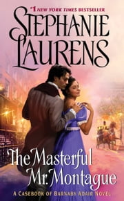 The Masterful Mr. Montague - A Casebook of Barnaby Adair Novel ebook by Stephanie Laurens