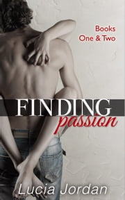 Finding Passion Books One & Two - Special Edition ebook by Lucia Jordan