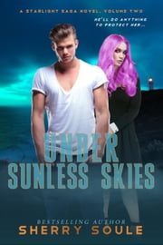Under Sunless Skies - Starlight Saga, #2 ebook by Sherry Soule