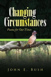 Changing Circumstances ebook by John E. Bush