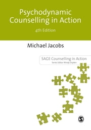Psychodynamic Counselling in Action ebook by Michael Jacobs