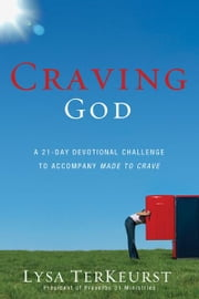 Craving God: A 21-Day Devotional Challenge ebook by Zondervan