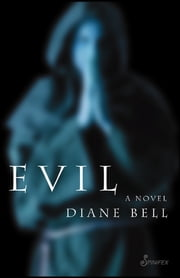 Evil - A Novel ebook by Diane Bell