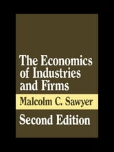 The Economics of Industries and Firms ebook by Malcolm Sawyer