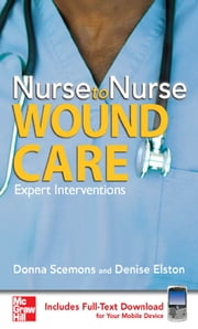 Nurse to Nurse Wound Care - Wound Care ebook by Donna Scemons,Denise Elston