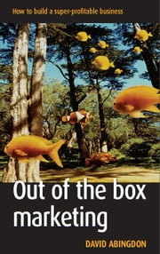 Out of the Box Marketing ebook by David Abingdon