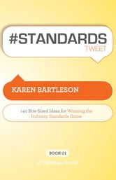 #STANDARDS tweet Book01 ebook by Karen Bartleson, Edited by Rajesh Setty