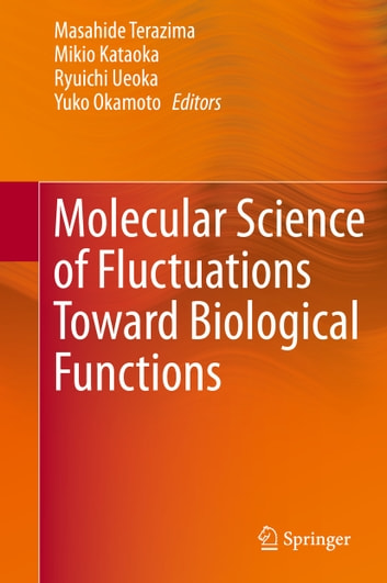 Molecular Science of Fluctuations Toward Biological Functions ebook by