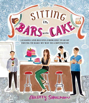 Sitting in Bars with Cake ebook by Audrey Shulman