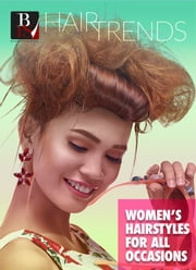 Women's Hairstyles for All Occasions ebook by Bound for Style