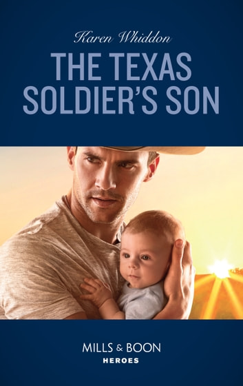 The Texas Soldier's Son (Mills & Boon Heroes) (Top Secret Deliveries, Book 7) ebook by Karen Whiddon