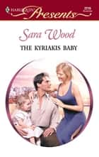 The Kyriakis Baby ebook by Sara Wood