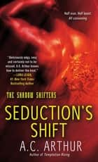 Seduction's Shift - A Paranormal Shapeshifter Werejaguar Romance ebook by A. C. Arthur