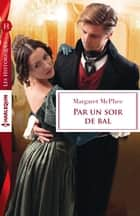 Par un soir de bal ebook by Margaret McPhee