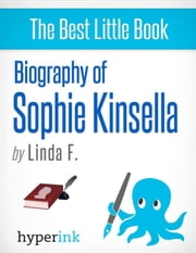 Biography of Sophie Kinsella ebook by Linda  F.