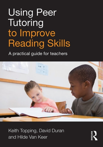 Using peer tutoring to improve reading skills ebook by keith topping using peer tutoring to improve reading skills a practical guide for teachers ebook by keith fandeluxe Image collections
