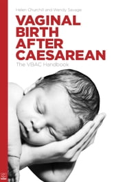 Vaginal Birth After Caesarean: the VBAC handbook ebook by Helen Churchill, Wendy Savage