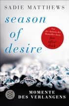 Season of Desire - Band 1 - Momente des Verlangens ebook by Sadie Matthews, Tatjana Kruse