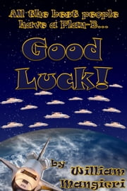 Good Luck! ebook by William Mangieri