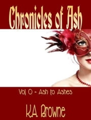 Chronicles of Ash ebook by Kali Amanda Browne