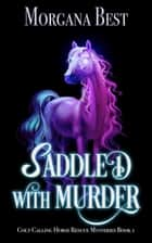 Saddled with Murder - A Paranormal Women's Fiction Cozy Mystery ebook by