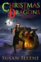 Christmas with Dragons ebook by