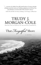 That Forgetful Shore ebook by Trudy Morgan-Cole
