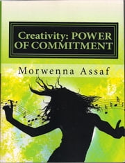Creativity: Power of Commitment - Daily Thoughts to Build Your Dance Business ebook by Morwenna Assaf