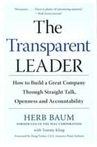 The Transparent Leader ebook by Herb Baum,Tammy Kling