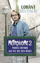Métronome 2 ebook by Lorant Deutsch