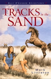 Tracks in the Sand (Ally O'Connor Adventures Book #1) ebook by Mark Littleton