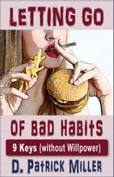 Letting Go of Bad Habits ebook by D. Patrick Miller