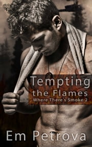 Tempting the Flames ebook by Em Petrova