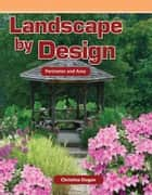 Landscape by Design: Perimeter and Area ebook by Christine Dugan