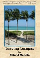Leaving Losapas ebook by Roland Merullo