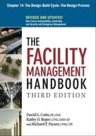 The Facility Management Handbook, Chapter 14 ebook by David G. COTTS