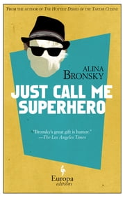 Just Call Me Superhero ebook by Alina Bronsky,Tim Mohr