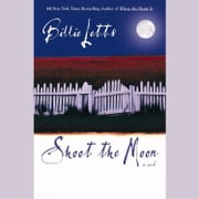 Shoot the Moon audiobook by Billie Letts