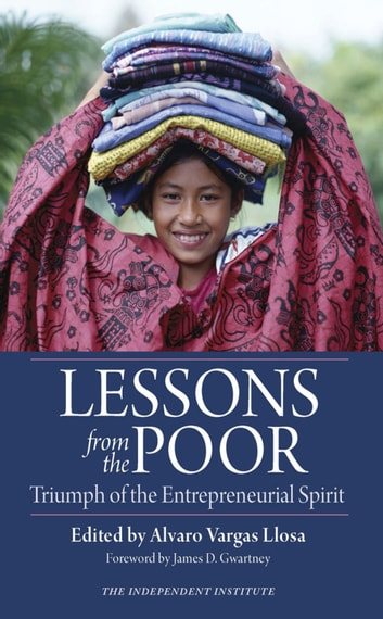 Lessons from the Poor - Triumph of the Entrepreneurial Spirit ebook by
