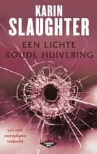 Een lichte koude huivering ebook by Karin Slaughter, Paul Syrier