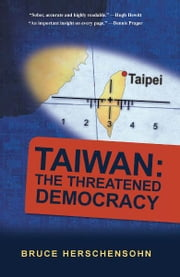 Taiwan: The Threatened Democracy ebook by Bruce Herschensohn