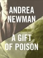 A Gift of Poison ebook by Andrea Newman