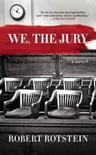 We, the Jury eBook by Robert Rotstein