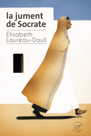 La jument de Socrate ebook by Elisabeth Laureau-daull