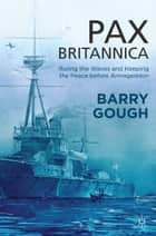 Pax Britannica ebook by B. Gough