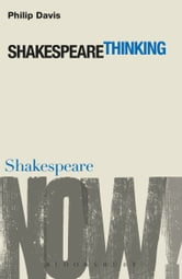 Shakespeare Thinking ebook by Professor Philip Davis