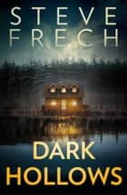 Dark Hollows: An absolutely gripping 2020 psychological thriller with a breathtaking twist ebook by Steve Frech