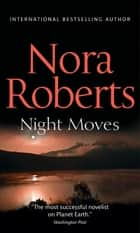 Night Moves: the classic story from the queen of romance that you won't be able to put down (Mills & Boon M&B) ebook by Nora Roberts